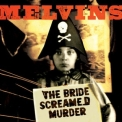 Melvins, The - The Bride Screamed Murder '2010