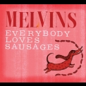 Melvins, The - Everybody Loves Sausages '2013